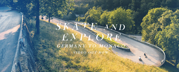 SKATE AND EXPLORE: GERMANY TO MONACO